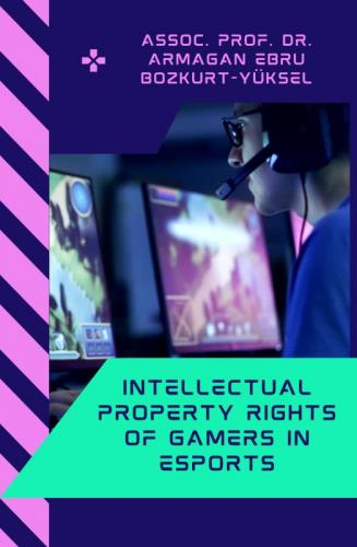 Intellectual Property Rights Of Gamers In Esports Aristo Yayınevi Arma